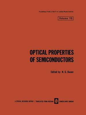 Optical Properties of Semiconductors - The Lebedev Physics Institute Series 75 (Paperback)