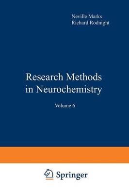 Research Methods in Neurochemistry: Volume 6 (Paperback)