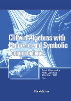Clifford Algebras with Numeric and Symbolic Computations (Paperback)