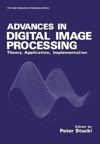 Advances in Digital Image Processing: Theory, Application, Implementation (Paperback)