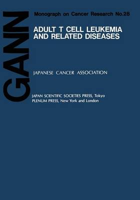 Adult T Cell Leukemia and Related Diseases (Paperback)