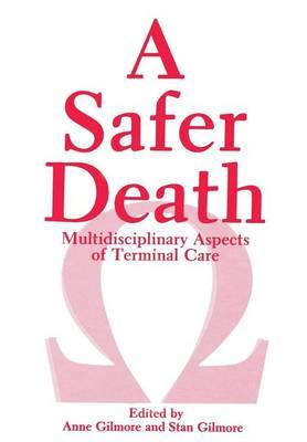 A Safer Death: Multidisciplinary Aspects of Terminal Care (Paperback)