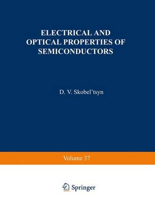 Electrical and Optical Properties of Semiconductors - The Lebedev Physics Institute Series (Paperback)