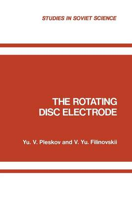 The Rotating Disc Electrode - Studies in Soviet Science (Paperback)