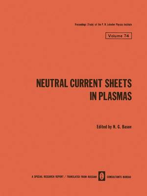 Neutral Current Sheets in Plasmas - The Lebedev Physics Institute Series 74 (Paperback)