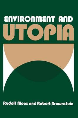 Environment and Utopia: A Synthesis - The Plenum Social Ecology Series (Paperback)