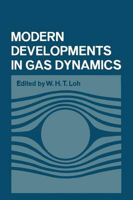 Modern Developments in Gas Dynamics: Based upon a course on Modern Developments in Fluid Mechanics and Heat Transfer, given at the University of California at Los Angeles (Paperback)