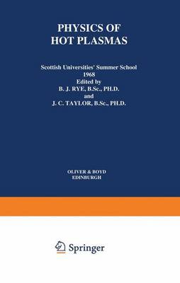 Physics of Hot Plasmas: Scottish Universities' Summer School 1968 (Paperback)