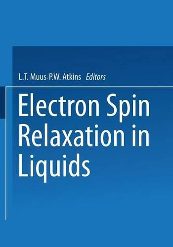 "Electron Spin Relaxation in Liquids: Based on lectures given at the NATO Advanced Study Institute held at ""Spatind,"" Norway, in August 1971 (Paperback)"