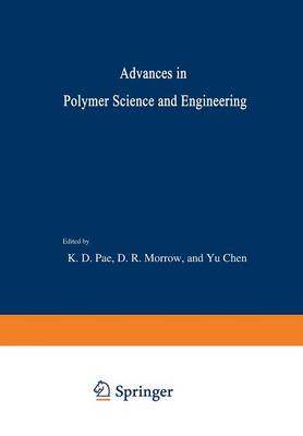 Advances in Polymer Science and Engineering: Proceedings of the Symposium on Polymer Science and Engineering held at Rutgers University, October 26-27, 1972 (Paperback)