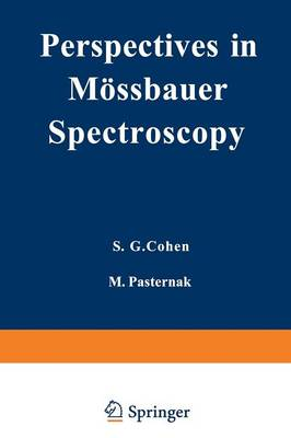 Perspectives in Moessbauer Spectroscopy: Proceedings of the International Conference on Applications of the Moessbauer Effect, held at Ayeleth Hashahar, Israel, August 28-31, 1972 (Paperback)