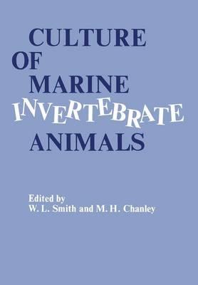 Culture of Marine Invertebrate Animals: Proceedings - 1st Conference on Culture of Marine Invertebrate Animals Greenport (Paperback)