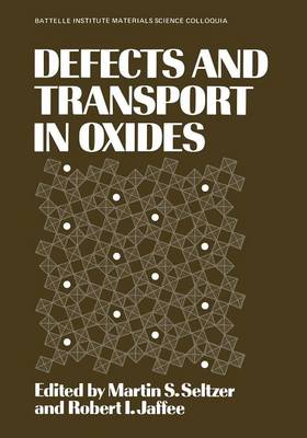 Defects and Transport in Oxides - Battelle Institute Materials Science Colloquia (Paperback)