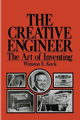 The Creative Engineer: The Art of Inventing (Paperback)