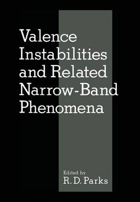 Valence Instabilities and Related Narrow-Band Phenomena (Paperback)