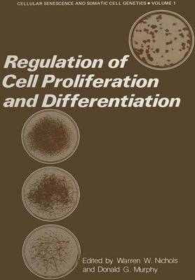 Regulation of Cell Proliferation and Differentiation - Cellular Senescence and Somatic Cell Genetics (Paperback)