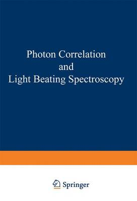 Photon Correlation and Light Beating Spectroscopy - NATO Science Series B 3 (Paperback)