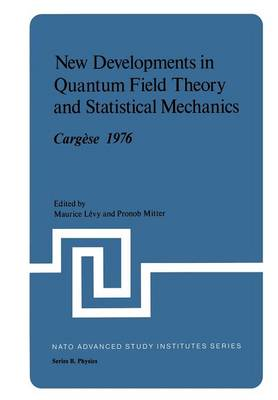 New Developments in Quantum Field Theory and Statistical Mechanics Cargese 1976 - Nato ASI Subseries B: 26 (Paperback)