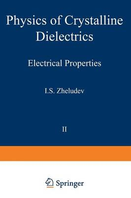 Physics of Crystalline Dielectrics: Volume 2 Electrical Properties (Paperback)