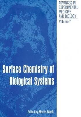 Surface Chemistry of Biological Systems: Proceedings of the American Chemical Society Symposium on Surface Chemistry of Biological Systems held in New York City September 11-12, 1969 - Advances in Experimental Medicine and Biology 7 (Paperback)