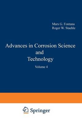 Advances in Corrosion Science and Technology: Volume 4 (Paperback)