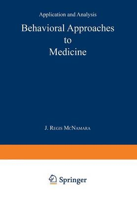 Behavioral Approaches to Medicine: Application and Analysis (Paperback)