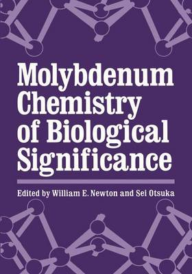 Molybdenum Chemistry of Biological Significance (Paperback)