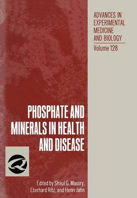 Phosphate and Minerals in Health and Disease - Advances in Experimental Medicine and Biology 128 (Paperback)