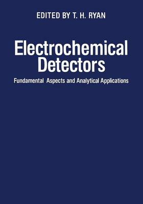 Electrochemical Detectors: Fundamental Aspects and Analytical Applications (Paperback)