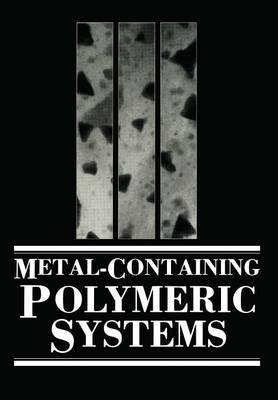 Metal-Containing Polymeric Systems (Paperback)
