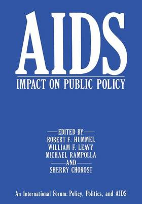 AIDS Impact on Public Policy: An International Forum: Policy, Politics, and AIDS (Paperback)