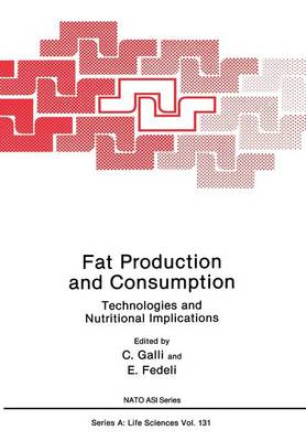 Fat Production and Consumption: Technologies and Nutritional Implications - NATO Science Series A 131 (Paperback)