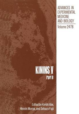 Kinins: Kinins V Part B V - Advances in Experimental Medicine and Biology 247 B (Paperback)