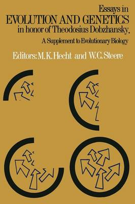 Essays in Evolution and Genetics in Honor of Theodosius Dobzhansky: A Supplement to Evolutionary Biology (Paperback)