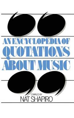 An Encyclopedia of Quotations About Music (Paperback)