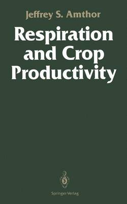 Respiration and Crop Productivity (Paperback)
