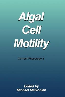 Algal Cell Motility - Current Phycology (Paperback)