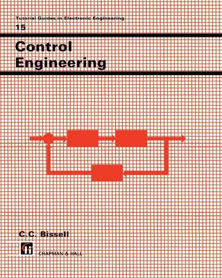 Control Engineering - Tutorial Guides in Electronic Engineering 15 (Paperback)
