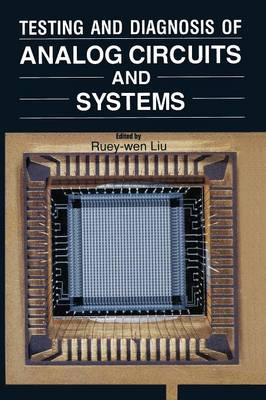 Testing and Diagnosis of Analog Circuits and Systems (Paperback)