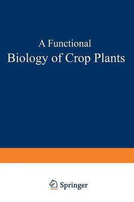 A Functional Biology of Crop Plants - Functional Biology Series (Paperback)