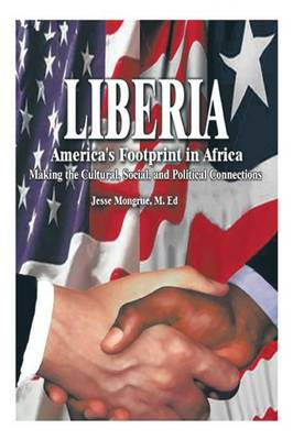 Liberia: America's Footprint in Africa: Making the Cultural, Social, and Political Connections (Paperback)