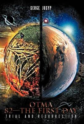 Otma 82-The First Day: Trial and Resurrection (Hardback)