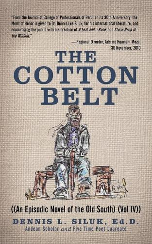 The Cotton Belt: ((An Episodic Novel of the Old South) (Vol IV)) (Paperback)