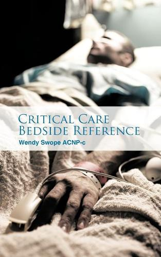 Critical Care Bedside Reference (Paperback)