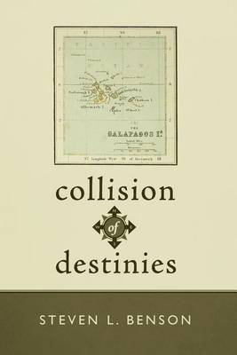 Collision of Destinies: The Story of a Ship, Its Crew, and the Evolution of a Man (Paperback)