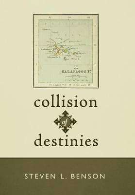 Collision of Destinies: The Story of a Ship, Its Crew, and the Evolution of a Man (Hardback)