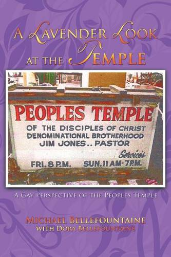 A Lavender Look at the Temple: A Gay Perspective of the Peoples Temple (Paperback)