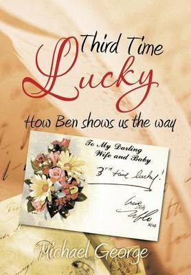 Third Time Lucky: How Ben Shows Us the Way (Hardback)