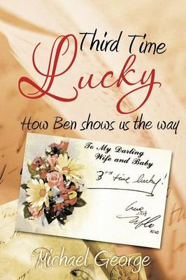Third Time Lucky: How Ben Shows Us the Way (Paperback)
