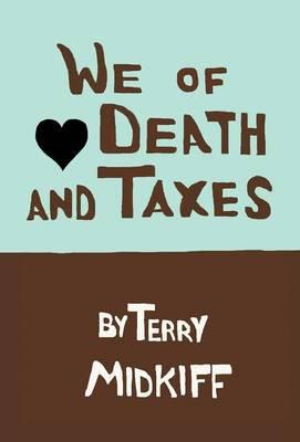 We of Death and Taxes (Hardback)